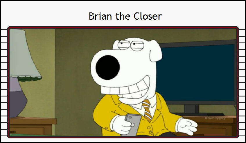 animated_atrocities_brian_the_closer_by_thecynamaticals-dbc1jug